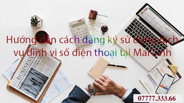huong-dan-cach-dang-ky-su-dung-dich-vu-dinh-vi-so-dien-thoai