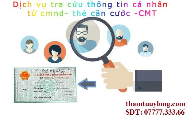 tra cứu thông tin cá nhân từ cmnd - tra cứu thông tin cá nhân từ cccd